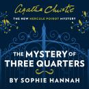 The Mystery of Three Quarters: The New Hercule Poirot Mystery Audiobook