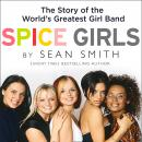 Spice Girls: The Story of the World's Greatest Girl Band Audiobook