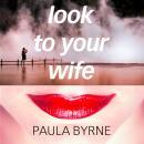 Look to Your Wife Audiobook