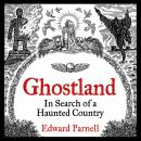 Ghostland: In Search of a Haunted Country Audiobook