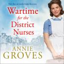 Wartime for the District Nurses Audiobook