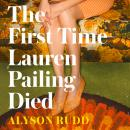 The First Time Lauren Pailing Died Audiobook