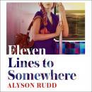Eleven Lines to Somewhere Audiobook