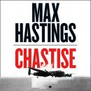 The Chastise: The Dambusters Story 1943 Audiobook