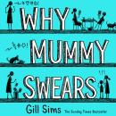 Why Mummy Swears: The Sunday Times Number One Bestseller Audiobook
