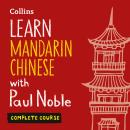 Learn Mandarin Chinese with Paul Noble for Beginners – Complete Course: Mandarin Chinese Made Easy with Your Bestselling Language Coach, Kai-Ti Noble, Paul Noble