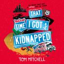 That Time I Got Kidnapped Audiobook