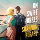On Swift Horses Audiobook