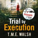 Trial by Execution, T.M.E. Walsh