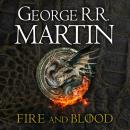 Fire and Blood: 300 Years Before A Game of Thrones (A Targaryen History) Audiobook