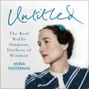 Untitled: The Real Wallis Simpson, Duchess of Windsor Audiobook