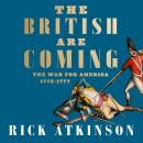 The British Are Coming: The War for America, Lexington to Princeton, 1775-1777 Audiobook