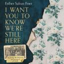 I Want You to Know We're Still Here: My family, the Holocaust and my search for truth Audiobook