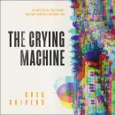 The Crying Machine Audiobook