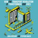 Hop, Skip, Go: How the Transport Revolution Is Transforming Our Lives Audiobook