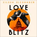Love in the Blitz: The Greatest Lost Love Letters of the Second World War Audiobook