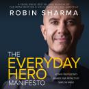 The Everyday Hero Manifesto: Activate Your Positivity, Maximize Your Productivity, Serve the World Audiobook