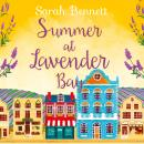Summer at Lavender Bay: A fabulously feel-good summer romance perfect for taking on holiday! Audiobook