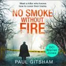 No Smoke Without Fire, Paul Gitsham