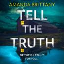 Tell the Truth: Or they'll tell it for you... Audiobook