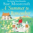 Summer to Remember, Sue Moorcroft