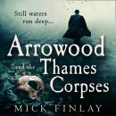 Arrowood and the Thames Corpses, Mick Finlay