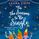'Tis the Season to be Single Audiobook