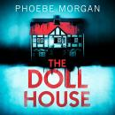 The Doll House: A gripping debut psychological thriller with a killer twist! Audiobook
