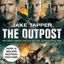 The Outpost: The Most Heroic Battle of the Afghanistan War Audiobook