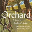 Orchard: A Year in England's Eden Audiobook