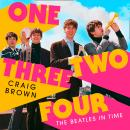 One Two Three Four: The Beatles in Time Audiobook