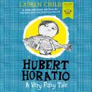 Hubert Horatio: A Very Fishy Tale: World Book Day 2019 Audiobook