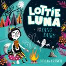 Lottie Luna and the Fang Fairy Audiobook