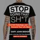Stop Doing That Sh*t Audiobook