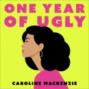 One Year of Ugly Audiobook
