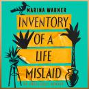 Inventory of a Life Mislaid: An Unreliable Memoir Audiobook