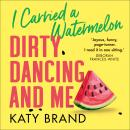 I Carried a Watermelon Audiobook
