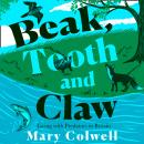 Beak, Tooth and Claw: Living with Predators in Britain Audiobook
