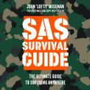 SAS Survival Guide: The Ultimate Guide to Surviving Anywhere Audiobook