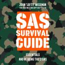 SAS Survival Guide - Essentials For Survival and Reading the Signs: The Ultimate Guide to Surviving  Audiobook