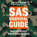 SAS Survival Guide - Disaster Strategies; Survival at Sea; and Rescue: The Ultimate Guide to Survivi Audiobook