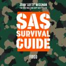 SAS Survival Guide - Food: The Ultimate Guide to Surviving Anywhere, John 'lofty' Wiseman