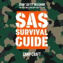 SAS Survival Guide - Camp Craft: The Ultimate Guide to Surviving Anywhere Audiobook