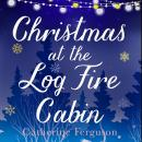Christmas at the Log Fire Cabin: A heart-warming and feel-good read Audiobook