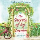 The Secrets of Ivy Garden: A heartwarming and feel-good romance for fans of Holly Martin Audiobook