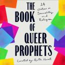 The Book of Queer Prophets: 24 Writers on Sexuality and Religion Audiobook