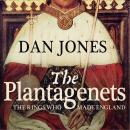 The Plantagenets: The Kings Who Made England Audiobook
