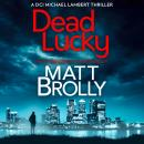 Dead Lucky Audiobook