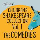 Children's Shakespeare Collection Vol.1: The Comedies: For ages 7-11 Audiobook