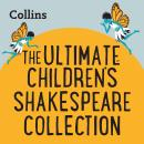 The Ultimate Children's Shakespeare Collection: For ages 7-11 Audiobook